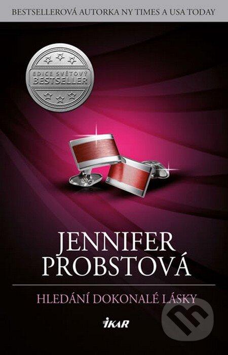 Hledání dokonalé lásky - Jennifer Probst