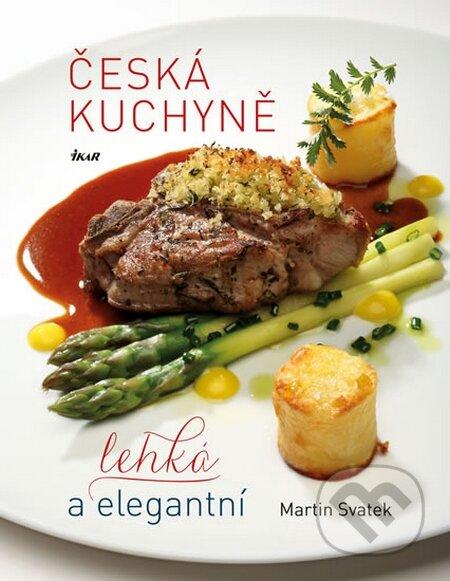 Česká kuchyně – lehká a elegantní - Martin Svatek