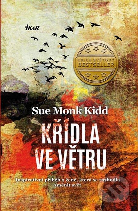 Křídla ve větru - Sue Monk Kidd