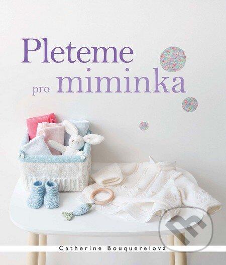 Pleteme pro miminka - Catherine Bouquerel