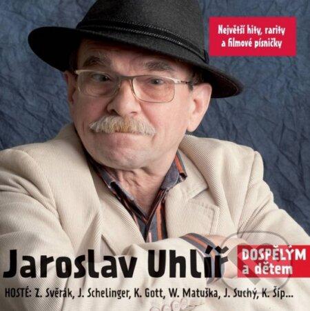 Jaroslav Uhlíř: Dospělým a dětem - Jaroslav Uhlíř