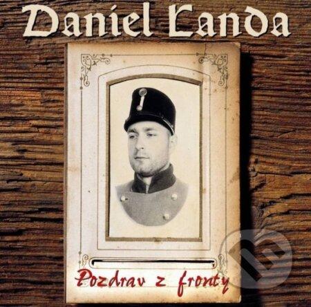 Daniel Landa: Pozdrav z fronty - Daniel Landa
