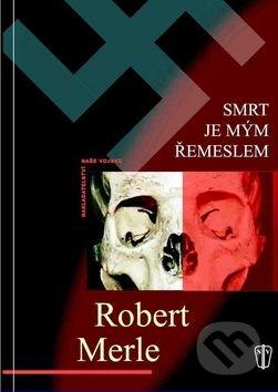 Smrt je mým řemeslem - Robert Merle