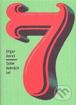 Sedm dobrých let - Etgar Keret, Stanislav Setinský (ilustrácie)