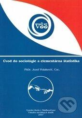 Úvod do sociológie a elementárna štatistika - Jozef Polakovič