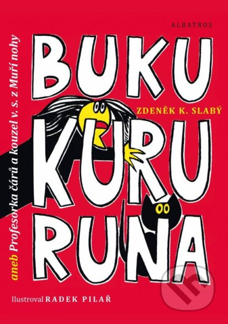 Bukukururuna - Zdeněk K. Slabý, Radek Pilař (ilustrácie)