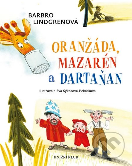 Loranga 1: Oranžáda, Mazarén a Dartaňan - Barbro Lindgren