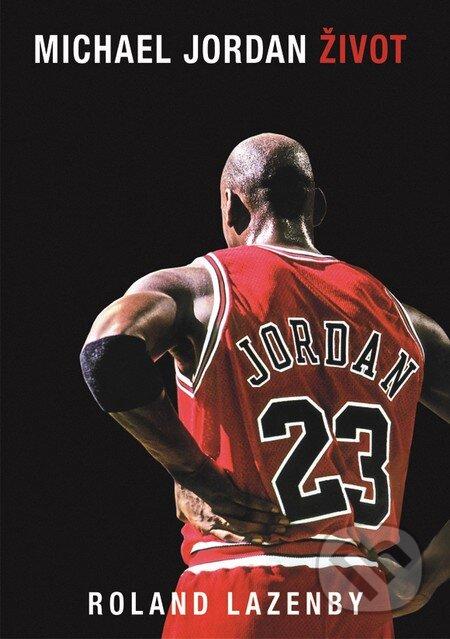 Michael Jordan: Život (český jazyk) - Roland Lazenby