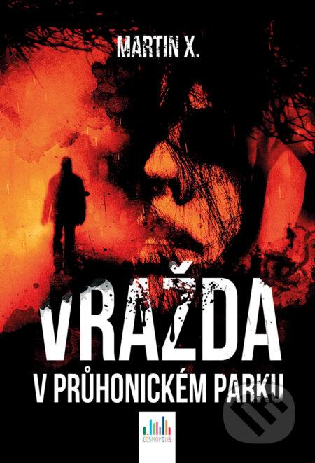Vražda v Průhonickém parku - Martin X.