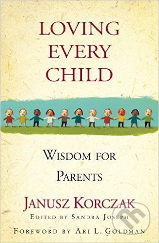 Loving Every Child - Sandra Joseph, Janusz Korczak