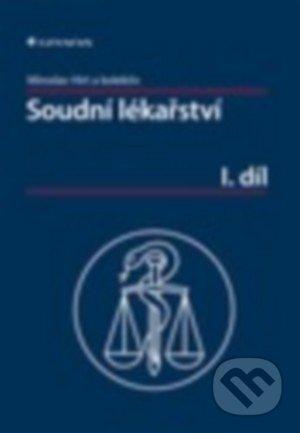 Soudní lékařství I. díl - Miroslav Hirt a kolektiv