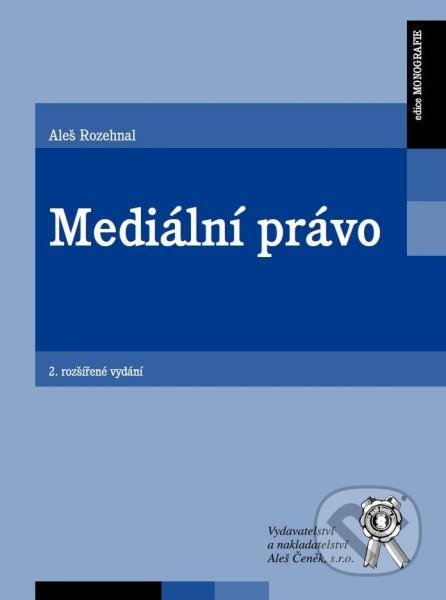 Mediální právo - Aleš Rozehnal