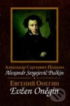 Evžen Oněgin / Jevgenij Oněgin - Sergejevič Alexander Puškin