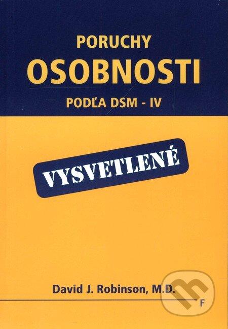 Vydavateľstvo F Poruchy osobnosti - podľa DSM-IV - vysvetlené - David J. Robinson