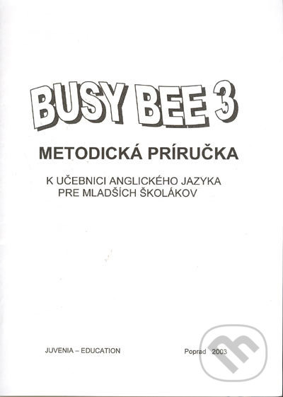 Busy Bee 3: Metodická príručka k učebnici anglického jazyka -