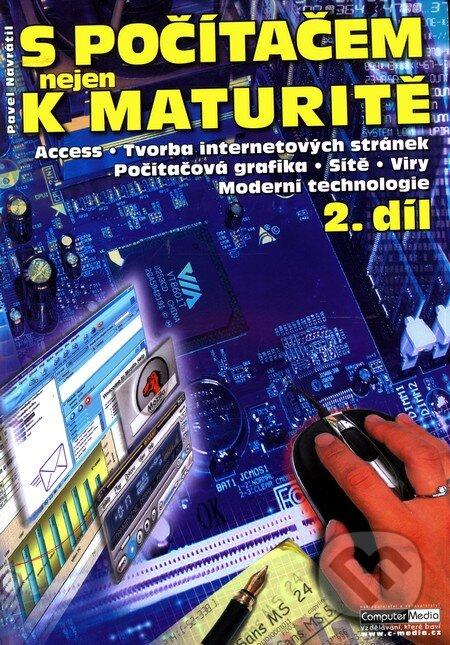 S počítačem nejen k maturitě - 2. díl - Pavel Navrátil