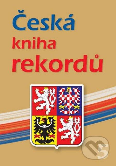 Česká kniha rekordů V. - Luboš Rafaj, Miroslav Marek, Josef Vaněk