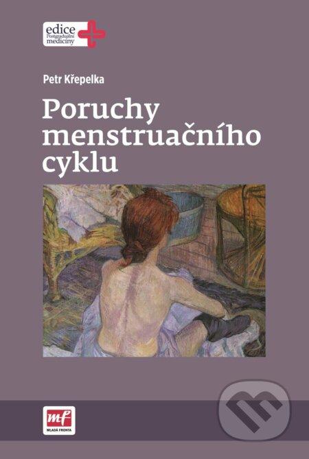 Poruchy menstruačního cyklu - Petr Křepelka