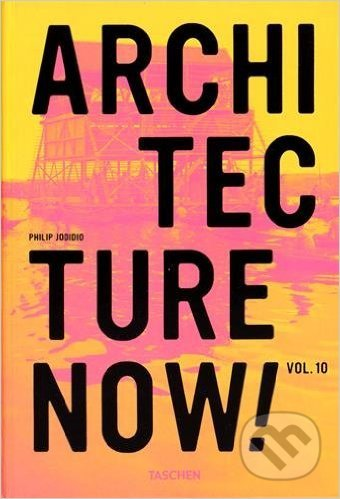 Architecture Now! 10 - Philip Jodidio