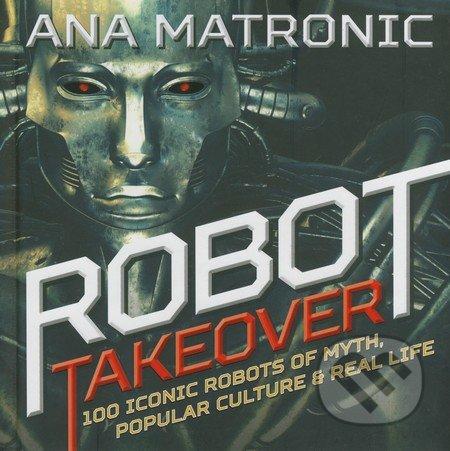 Robot Takeover - Ana Matronic