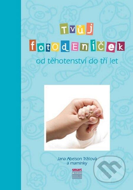 Tvůj Fotodeníček od těhotenství do 3 let (modrá) - Jana Abelson Tržilová