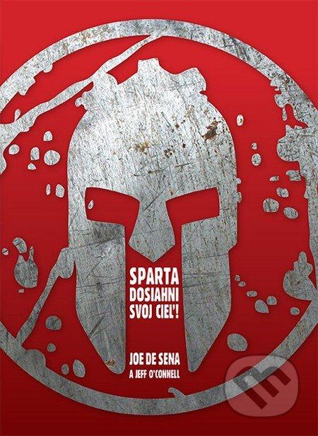 Sparta - Dosiahni svoj cieľ! - Joe De Sena, Jeff O\'Connell