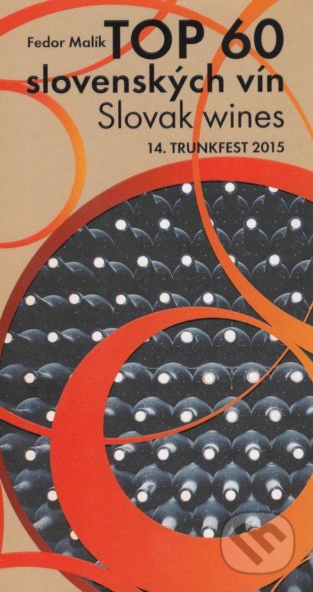 TOP 60 slovenkých vín 2015 / Slovak wines 14. Trunkfest 2015 - Fedor Malík