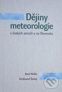 Dějiny meteorologie v českých zemích a na Slovensku - Karel Krška