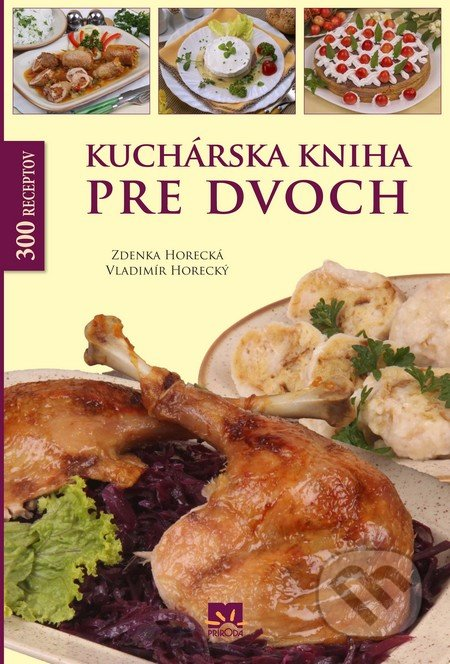 Kuchárska kniha pre dvoch - Zdenka Horecká, Vladimír Horecký