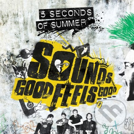 5 Seconds Of Summer: Sounds Good Feels Good - 5 Seconds Of Summer