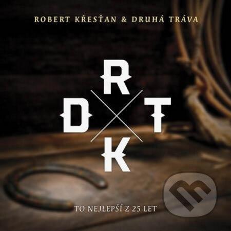 Robert Křesťan & Druhá Tráva: To nejlepší - Robert Křesťan & Druhá Tráva