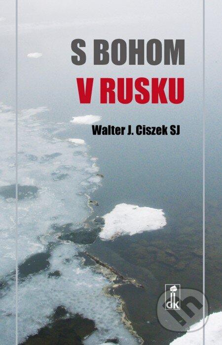 S Bohom v Rusku - Walter J. Ciszek