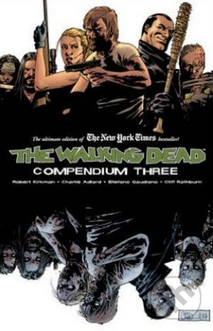 The Walking Dead - Robert Kirkman, Charlie Adlard