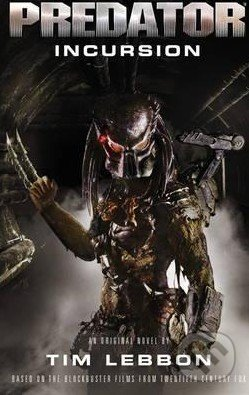 Predator: Incursion - Tim Lebbon