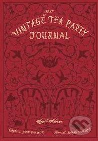 Your Vintage Tea Party Journal - Angel Adoree