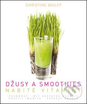 Džusy a smoothies nabité vitamíny - Christine Bailey