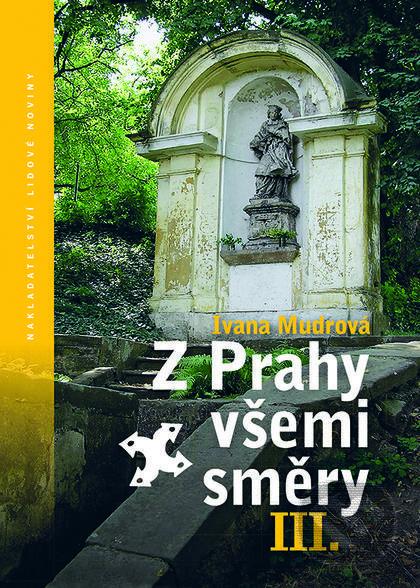 Z Prahy všemi směry III. - Ivana Mudrová