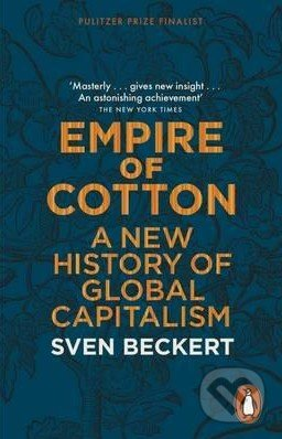 Empire of Cotton - Sven Beckert