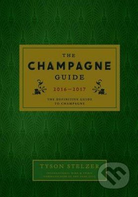 The Champagne Guide 2016-2017 - Tyson Stelzer