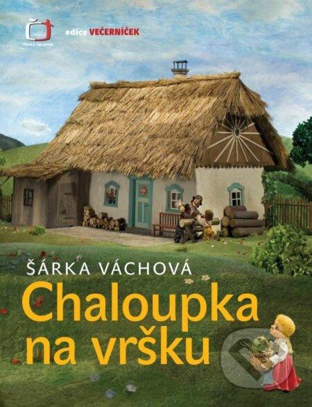 Chaloupka na vršku - Vladimír Vimr, Šárka Váchová