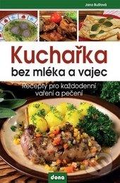 Kuchařka bez mléka a vajec - Jana Buštová