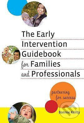 The Early Intervention Guidebook for Families and Professionals - Bonnie Keilty