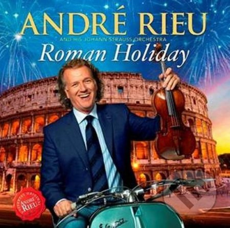 Andre Rieu: Roman Holiday - Andre Rieu