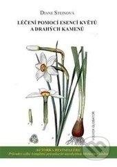 Léčení pomocí esencí květů a drahých kamenů - Diane Steinová