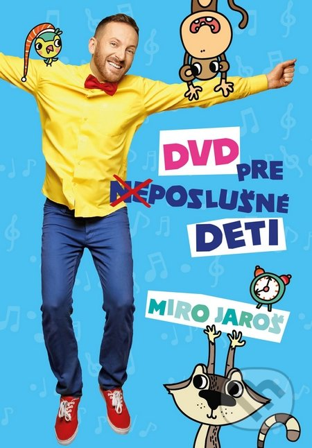 Miro Jaroš: DVD pre (ne)poslušné deti DVD