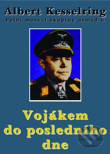 Vojákem do posledního dne - Albert Kesselring