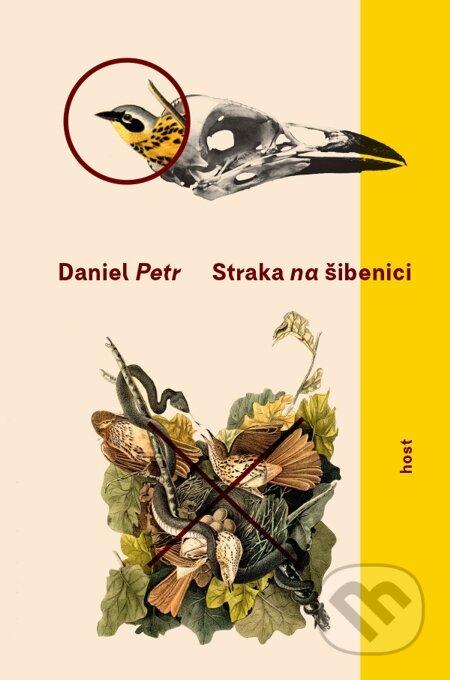 Straka na šibenici - Daniel Petr
