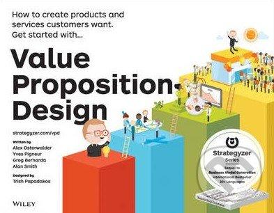 Value Proposition Design - Alexander Osterwalder, Yves Pigneur, Gregory Bernarda, Alan Smith, Trish Papadakos