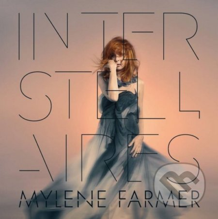 Mylene Farmer: Interstellaires - Mylene Farmer