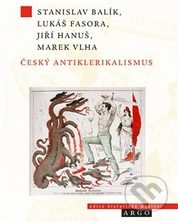 Český antiklerikalismus - Stanislav Balík, Lukáš Fasora, Jiří Hanuš, Marek Vlha